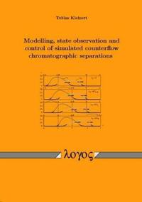 Modelling, State Observation and Control of Simulated Counterflow Chromatographic Separations
