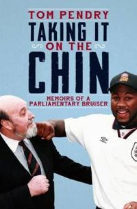 Taking it on the chin - memoirs of a parlimentary bruiser