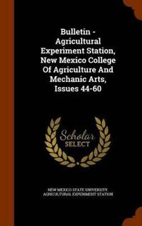 Bulletin - Agricultural Experiment Station, New Mexico College of Agriculture and Mechanic Arts, Issues 44-60