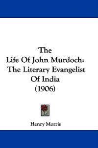 The Life of John Murdoch