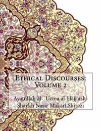Ethical Discourses: Volume 2