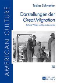 Darstellungen Der «great Migration»: Richard Wright Und Jacob Lawrence