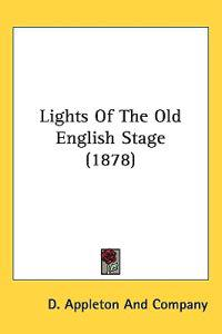 Lights of the Old English Stage