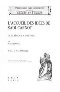 L'Accueil Des Idees de Sadi Carnot Et La Technologie Francaise de 1820 a 1860