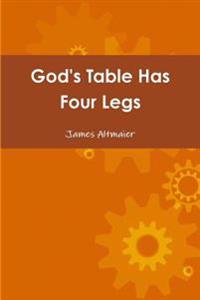 God's Table Has Four Legs
