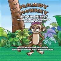 Mandy Monkey and the Mirror: A Book about Self-Confidence and Inner Beauty