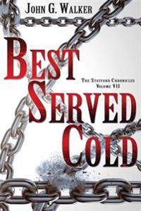Best Served Cold: The Statford Chronicles, Volume VII