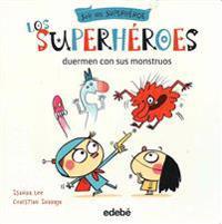 Los Superheroes Duermen Con Sus Monstruos