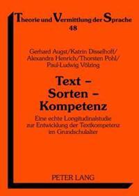Text - Sorten - Kompetenz: Eine Echte Longitudinalstudie Zur Entwicklung Der Textkompetenz Im Grundschulalter