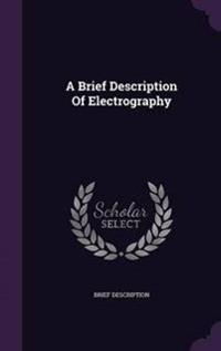 A Brief Description of Electrography