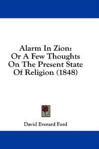 Alarm In Zion: Or A Few Thoughts On The Present State Of Religion (1848)