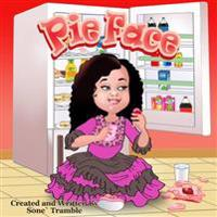 Pie Face: Yummy Face Kids Book Series