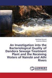 An Investigation Into the Bacteriological Quality of Dandora Sewage Treatment Plant and the Receiving Waters of Nairobi and Athi Rivers