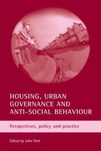 Housing, Urban Governance and Anti-Social Behaviour