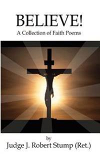 Believe!: A Collection of Faith Poems