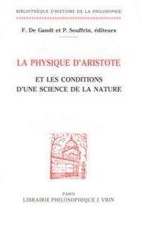 La Physique D'Aristote Et Les Conditions D'Une Science de La Nature