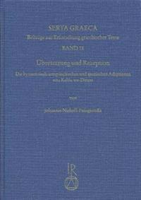 Ubersetzung Und Rezeption: Die Byzantinisch-Neugriechischen Und Spanischen Adaptionen Von Kalila Wa-Dimna