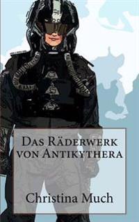 Das Raderwerk Von Antikythera