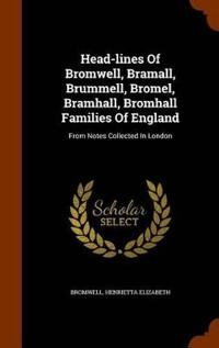 Head-Lines of Bromwell, Bramall, Brummell, Bromel, Bramhall, Bromhall Families of England
