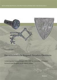 Der mittelalterliche Burgstall Turenberc/Druisheim