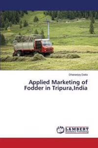 Applied Marketing of Fodder in Tripura, India