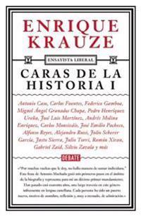 Caras de La Historia / Faces of History I (Liberal Essayist #2)