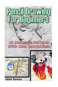 Pencil Drawing for Beginners: 20 Zentangle Patterns with Clear Instructions: Pencil Drawing, Pencil Drawing for Beginners, Drawing for Beginners, Cr