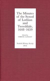 The Minutes of the Synod of Lothian and Tweeddale, 1648-1659