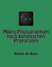 Mikro-Photographien Nach Botanischen Praparaten