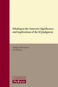 Whaling in the Antarctic: Significance and Implications of the Icj Judgment