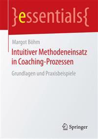 Intuitiver Methodeneinsatz in Coaching-Prozessen