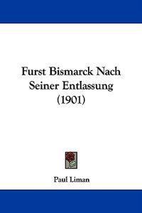 Furst Bismarck Nach Seiner Entlassung