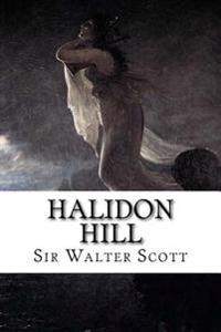 Halidon Hill: A Dramatic Sketch from Scottish History