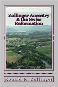 Zollinger Ancestry & the Swiss Reformation