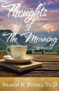 Thoughts of the Morning: 31 Days to Divine Thinking