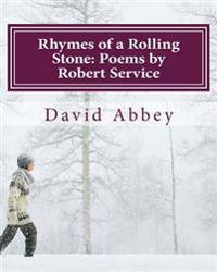 Rhymes of a Rolling Stone: Poems by Robert Service