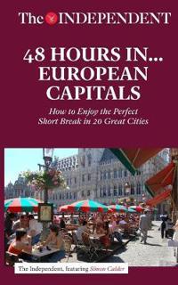 48 Hours in European Capitals