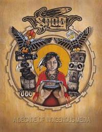 Snag Anthology: A Decade of Indigenous Media, 2003-2013