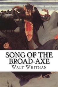 Song of the Broad-Axe