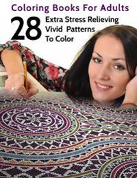 28 Extra Stress Relieving Vivid Patterns to Color