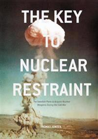 The Key to Nuclear Restraint