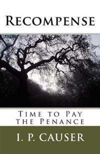 Recompense: Time to Pay the Penance