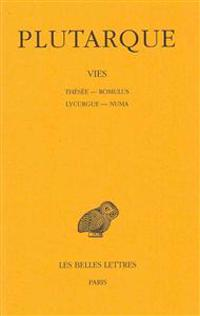 Plutarque, Vies: Tome I: Thesee-Romulus. Lycurgue-Numa.