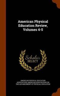 American Physical Education Review, Volumes 4-5