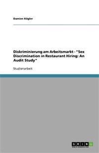 """Diskriminierung am Arbeitsmarkt - """"Sex Discrimination in Restaurant Hiring: An Audit Study"""""""