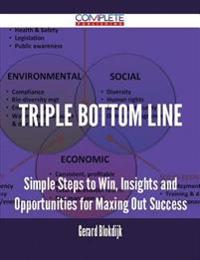 Triple bottom line - Simple Steps to Win, Insights and Opportunities for Maxing Out Success