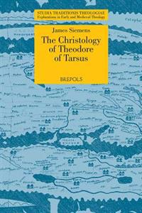 STT 06 The Christology of Theodore of Tarsus, Siemens: The Laterculus Malalianus and the Person and Work of Christ