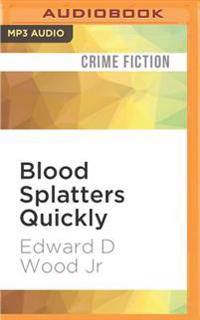 Blood Splatters Quickly
