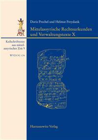 Mittelassyrische Rechtsurkunden Und Verwaltungstexte X: Mit Einem Beitrag Zu Den Siegelabrollungen Von Barbara Feller