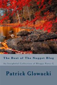 The Best of the Nugget Blog: An Insightful Collection of Bloggy Patty G